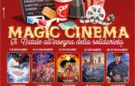 MAGIC CINEMA, IL NATALE ALL'INSEGNA DELLA SOLIDARIETÀ