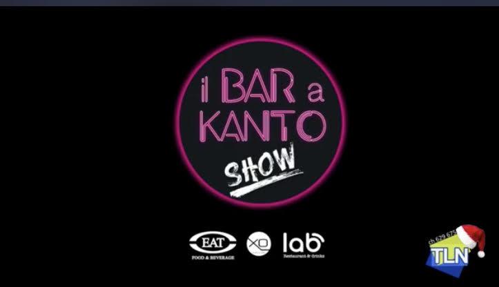 STASERA  ORE 21,05 LA PUNTATA FINALE DEL BAR A KANTO SHOW