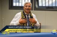 INTERVISTA ESCLUSIVA AL PRESIDENTE DELLA VITERBESE MARCO ARTURO ROMANO