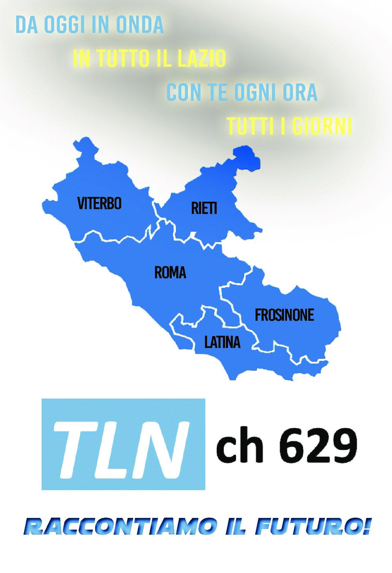 TLN  DA OGGI IN TUTTO IL LAZIO SUL 629